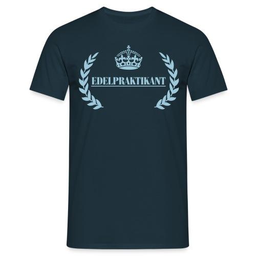Edelpraktikant - Männer T-Shirt