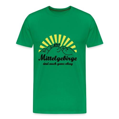 Mittelgebirge sind auch ganz OK - Männer Premium T-Shirt