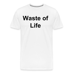 Waste of Life - Men's Premium T-Shirt
