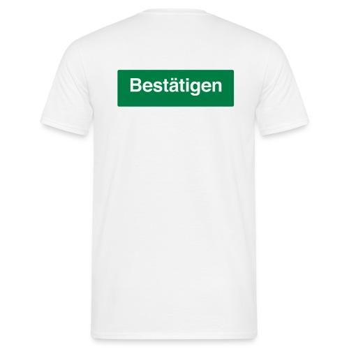 Bestätigung to go - Männer T-Shirt