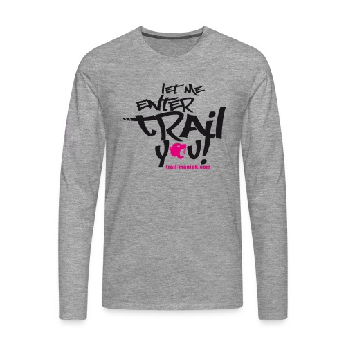 let me enterTRAIL you! Longsleeve - Männer Premium Langarmshirt