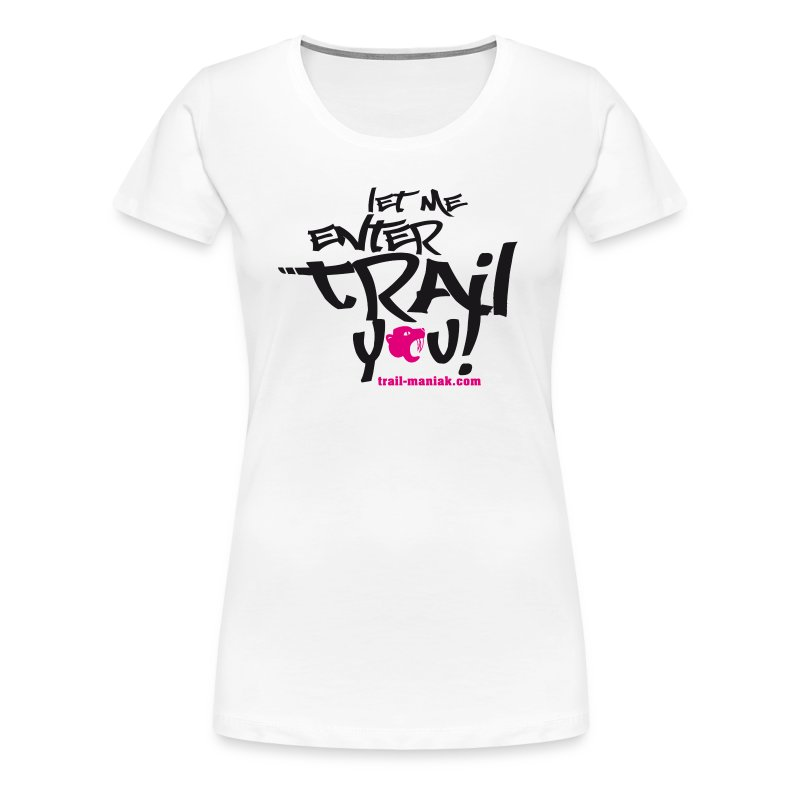 let me enterTRAIL you! T-Shirt - Frauen Premium T-Shirt