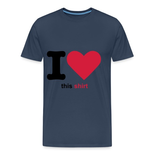 I Love This Shirt - Herre premium T-shirt