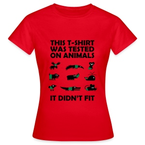 This Shirt Was Tested On Animals - Naisten t-paita