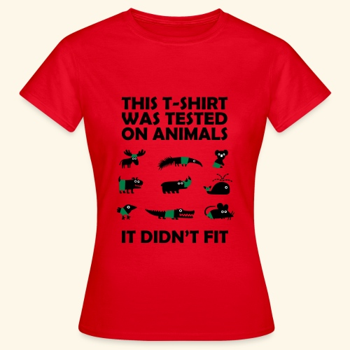 This Shirt Was Tested On Animals - Naisten t-paita