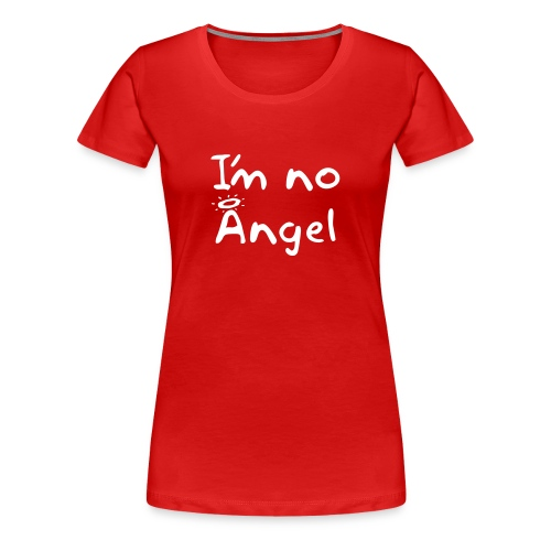 Women's No Angel shirt (white text) - Women's Premium T-Shirt