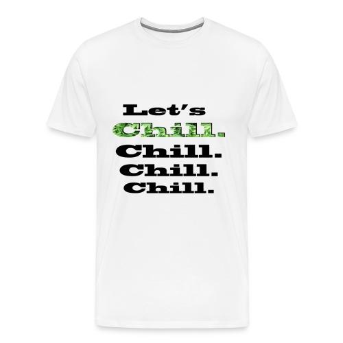 Let's Chill - T-shirt Premium Homme