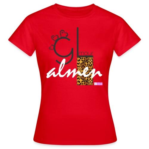 Tu eres GLAM - Camiseta mujer