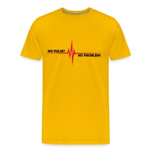 No Pulse? - No Problem! - Männer Premium T-Shirt
