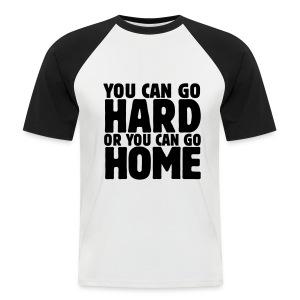 Go hard - Men's Baseball T-Shirt