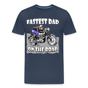 Fastest Dad on the Road T-Shirt - T-shirt Premium Homme