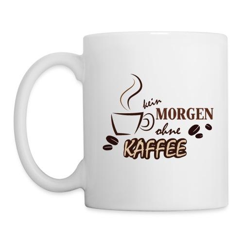 Kein Morgen ohne Kaffee - Tasse