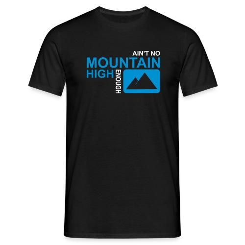 Ain't No Mountain Herren T-Shirt - Männer T-Shirt