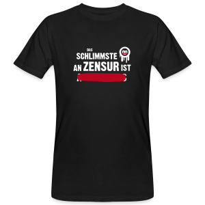 Das Schlimmste an Zensur ist ... - Männer Bio-T-Shirt