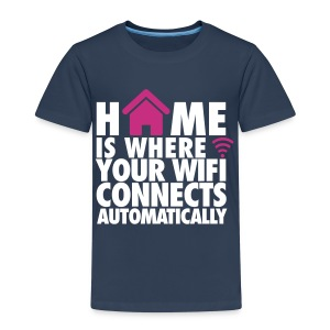 Home is where the Wifi connects - Kids' Premium T-Shirt