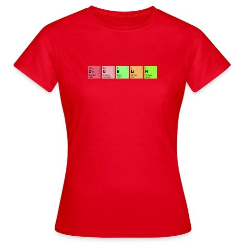 Dublin Chemie - Frauen T-Shirt