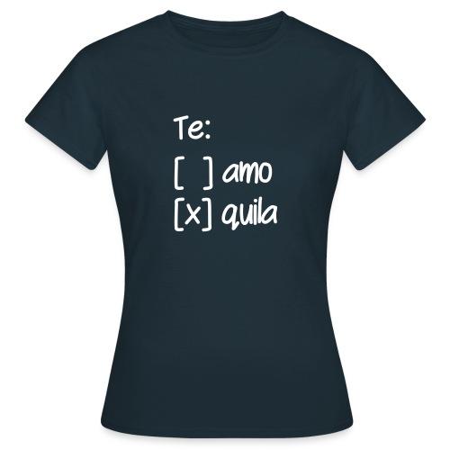 Te Amo Tequila - Frauen T-Shirt