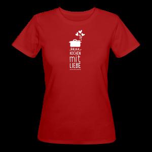 kochen mit liebe v2 (1c) - shirt - Frauen Bio-T-Shirt