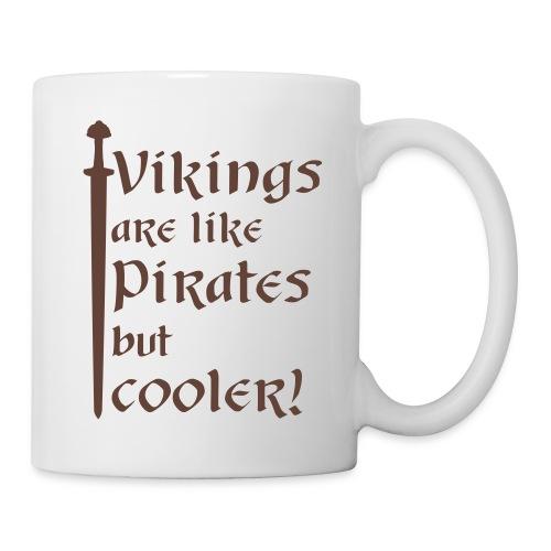 Vikings are cooler! - Tasse