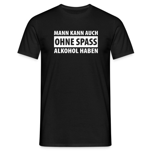 ONLY FOR PRODA ALKOHOLISMUS - Männer T-Shirt