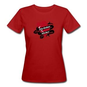 JAG ÄLSKAR BÖCKER! - Ekologisk T-shirt dam