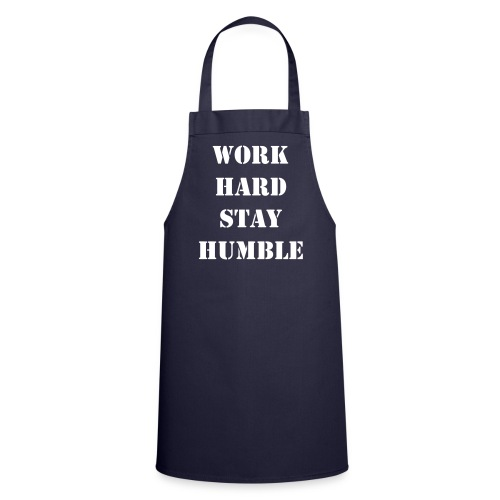 Work hard stay humble - Cooking Apron