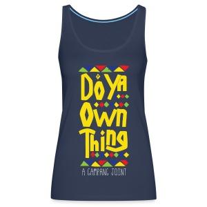 do ya own thing ladies - Women's Premium Tank Top