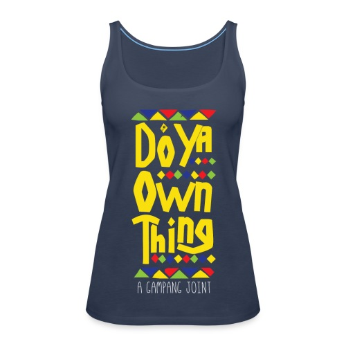 do ya own thing ladies - Women's Premium Tank Top