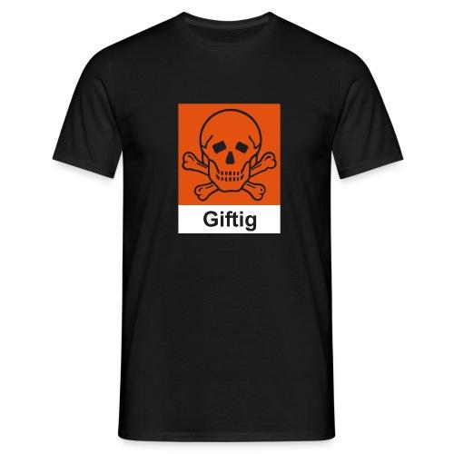 Giftig (vorne) + Explosiv (hinten) - Männer T-Shirt