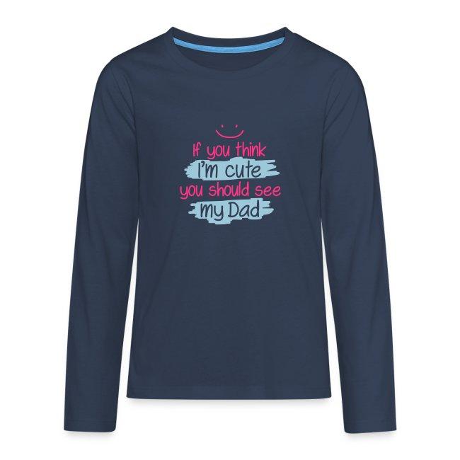 """Långärmad premium T-shirt Tonåring med trycket: """"Tycker du att jag är söt..."""