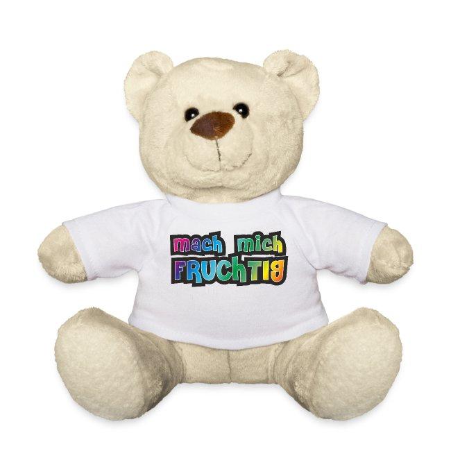 mach mich FRUCHTIG Teddy