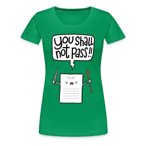 You shall not Pass - ToDo - Frauen Premium T-Shirt