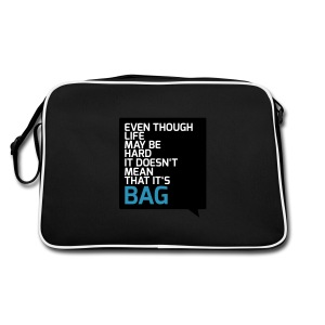 Life isn't bag bag - Retro Bag