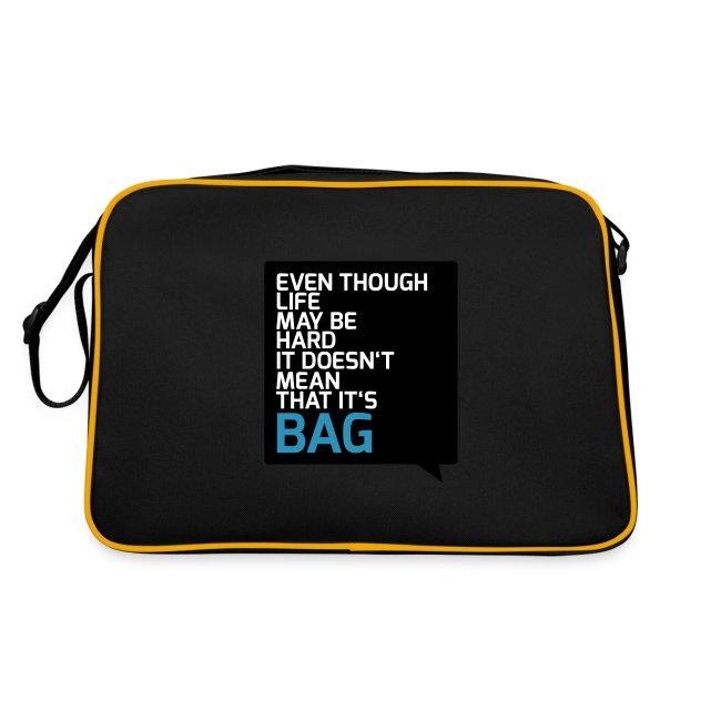 Life isn't bag bag