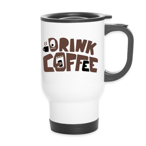 Travel Mug Drink Coffee - Travel Mug
