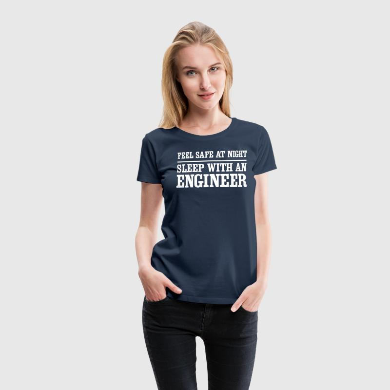 Feel Safe at Night Sleep With an Engineer T-Shirts - Women's Premium T-Shirt
