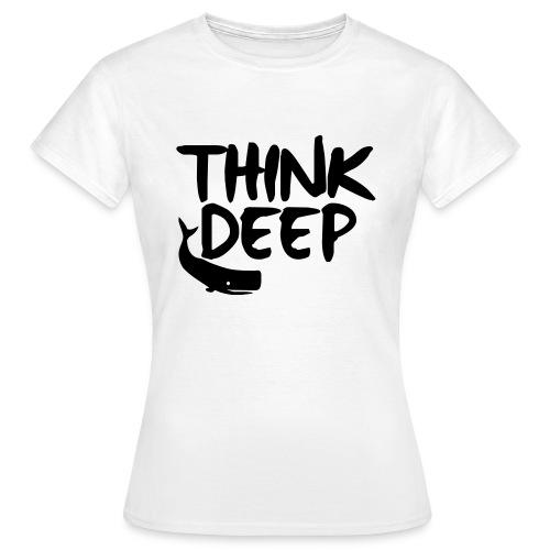 Think Deep T-Shirt - Women's T-Shirt