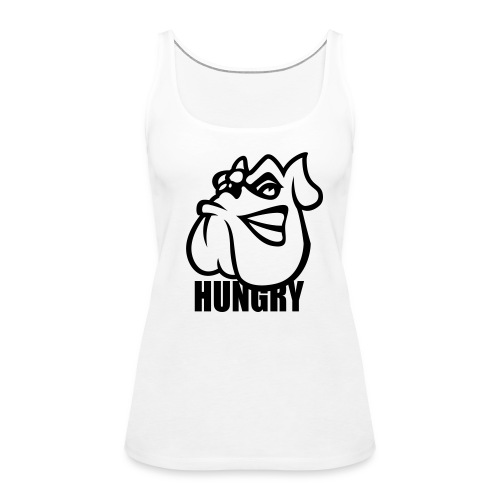 Hungry Dog. - Women's Premium Tank Top