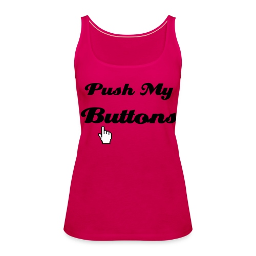 Push My Buttons - Women's Premium Tank Top