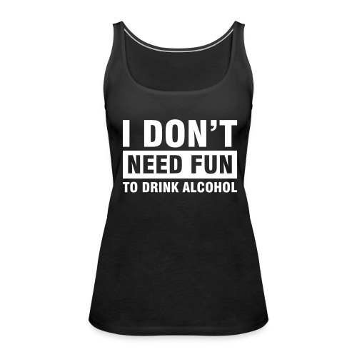 no fun - Vrouwen Premium tank top