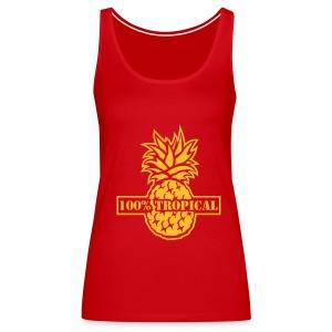 100% tropical - Camiseta de tirantes premium mujer