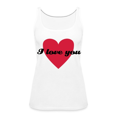 I love you, short arms - Premium singlet for kvinner