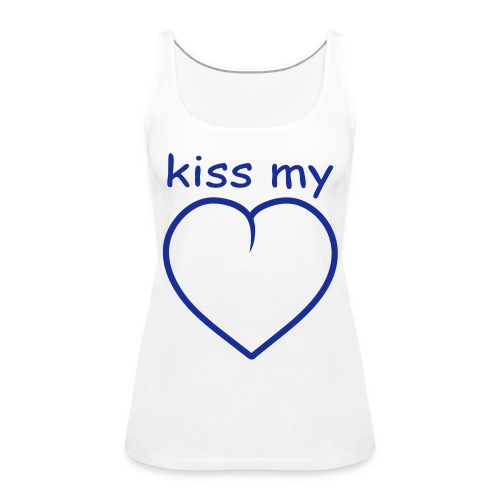 Kiss My... - Women's Premium Tank Top