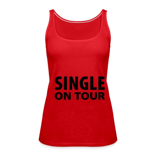 Single On Tour Red - Women's Premium Tank Top