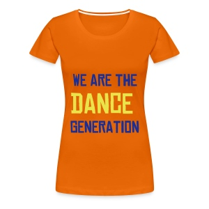 T-Shirt Femme We are the dance generation - T-shirt Premium Femme