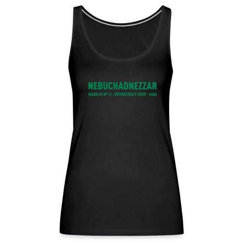 Nebuchadnezzar - Women's Premium Tank Top