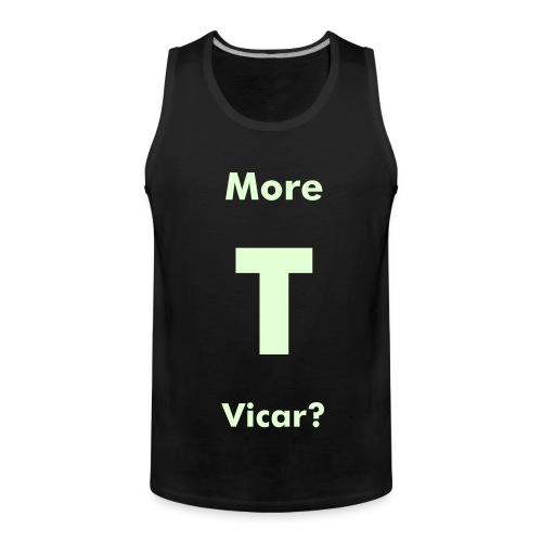 More T Vicar - Men's Premium Tank Top