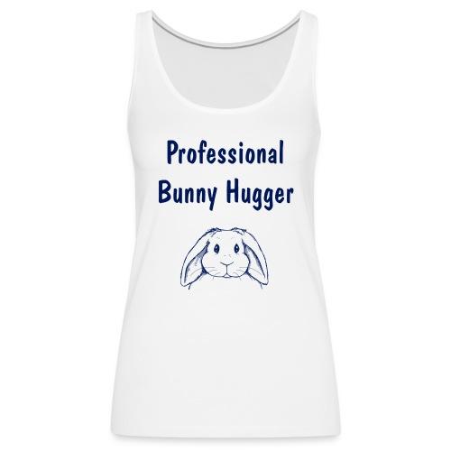 Professional Bunny Hugger - Women's Premium Tank Top