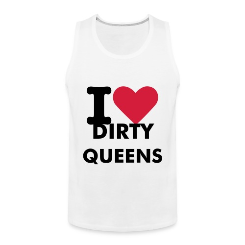 Dirty Queens - Men's Premium Tank Top