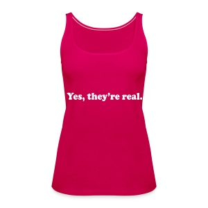 Yes, They're Real - Vrouwen Premium tank top